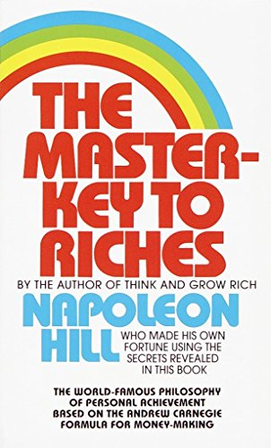9780449213506: The Master-Key to Riches: The World-Famous Philosophy of Personal Achievement Based on the Andrew Carnegie Formula for Money-Making