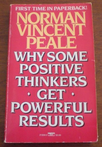 9780449213599: Why Some Positive Thinkers Get Powerful Results