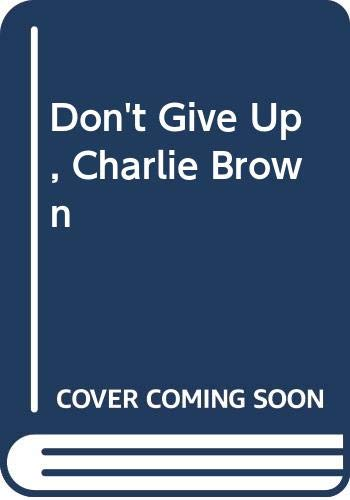 9780449213629: Don't Give Up, Charlie Brown
