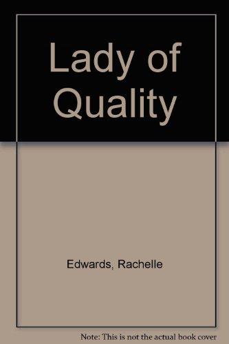 Lady of Quality (Regency Romance): Rachelle Edwards