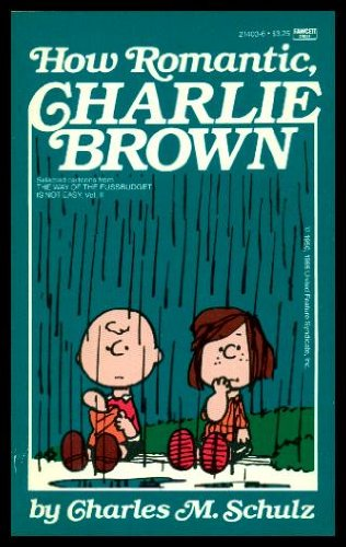 How Romantic, Charlie Brown (0449214036) by Charles M. Schulz