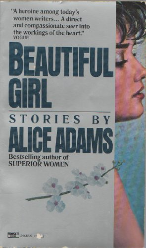Beautiful Girl & Other Stories: Adams, Alice