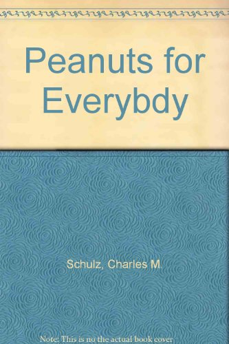 Peanuts for Everybdy (9780449215760) by Charles M. Schulz