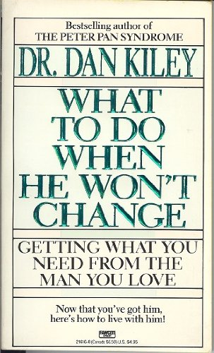 What To Do When He Won't Change: Dr Dan Kiley
