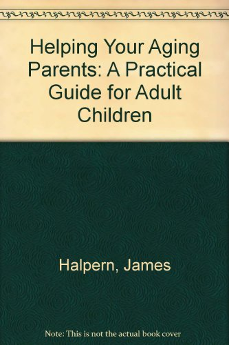 9780449216217: Helping Your Aging Parents: A Practical Guide for Adult Children