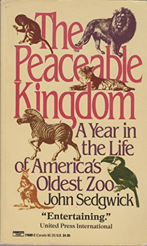 The Peaceable Kingdom: A Year In the: John Sedgwick
