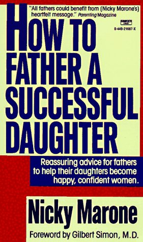 How to Father a Successful Daughter: Nicky Marone