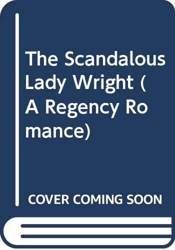 9780449217627: The Scandalous Lady Wright (A Regency Romance)