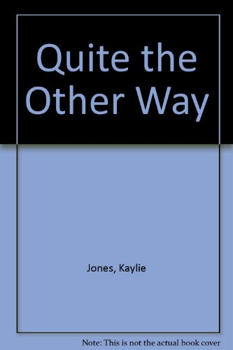 Quite the Other Way: Jones, Kaylie
