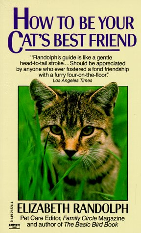 9780449218242: How to Be Your Cat's Best Friend