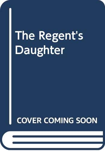 9780449218891: The Regent's Daughter