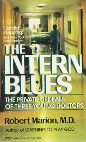 9780449218983: The Intern Blues: The Private Ordeals of Three Young Doctors
