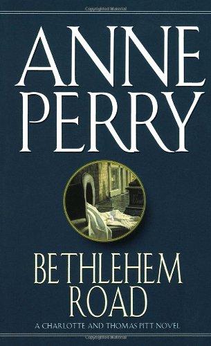 Bethlehem Road: A Charlotte and Thomas Pitt: Perry, Anne