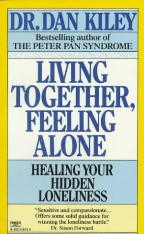 Living Together, Feeling Alone: Kiley, Dr. Dan