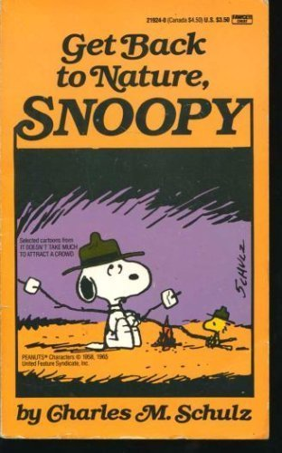 Get Back to Nature, Snoopy!: Schulz, Charles M.