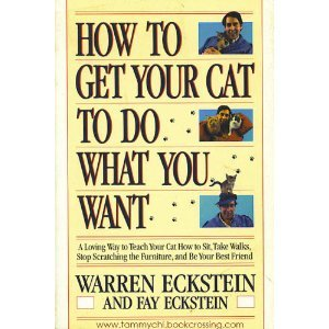 9780449219355: How to Get Your Cat to Do What You Want