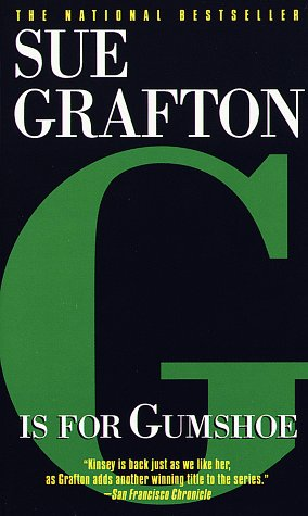 G Is for Gumshoe (Kinsey Millhone Mysteries): Grafton, Sue