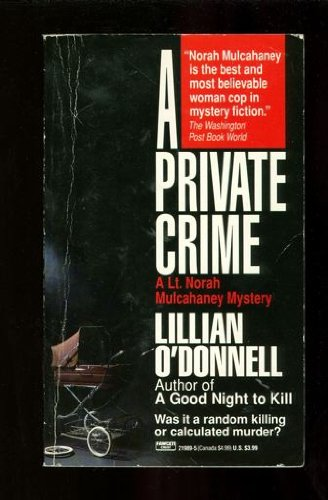 9780449219898: A Private Crime: A Lt. Norah Mulcahaney Mystery