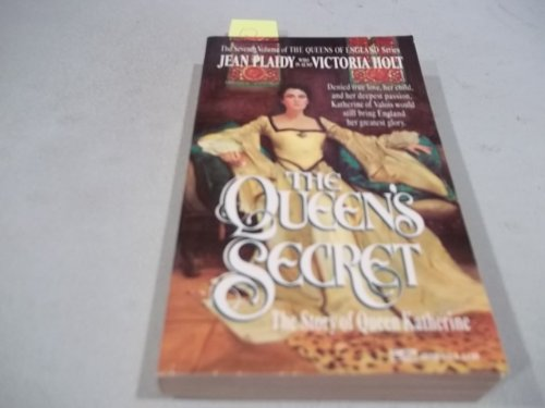 9780449220085: The Queen's Secret: The Story of Queen Katherine (7th Volume of the Queens of England Series)