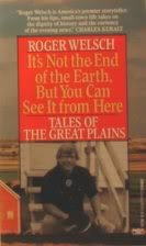 9780449220108: It's Not the End of the Earth, But You Can See It From Here: Tales of the Great Plains