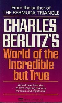 Charles Berlitz's World of the Incredible But: Berlitz, Charles
