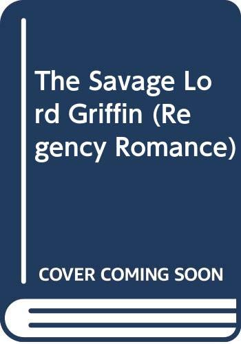 9780449220160: The Savage Lord Griffin (Regency Romance)