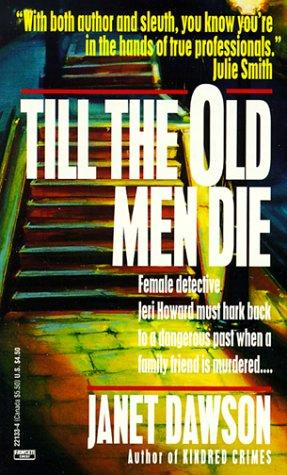 9780449221334: Till the Old Men Die