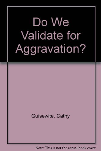 Do We Validate for Aggravation? (Cathy)