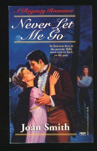9780449222775: Never Let ME Go (A Regency Romance)