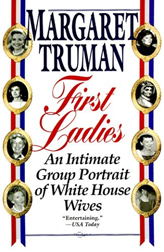 9780449223239: First Ladies: An Intimate Group Portrait of White House Wives