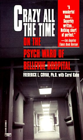 9780449223666: Crazy All the Time On the Psych Ward of Bellevue Hospital