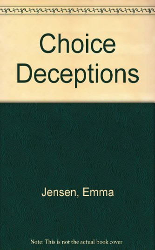 Choice Deceptions: Jensen, Emma