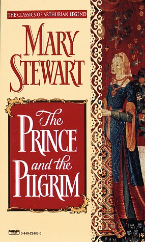 9780449224434: The Prince and the Pilgrim (Arthurian Saga, Book 5)