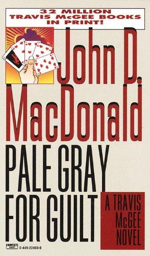 Pale Gray for Guilt (Travis McGee Mysteries): MacDonald, John D.