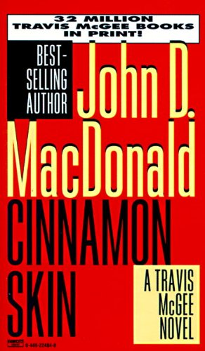 Cinnamon Skin (Travis McGee Mysteries): John D. MacDonald