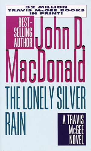 9780449224854: The Lonely Silver Rain (Travis McGee Series)