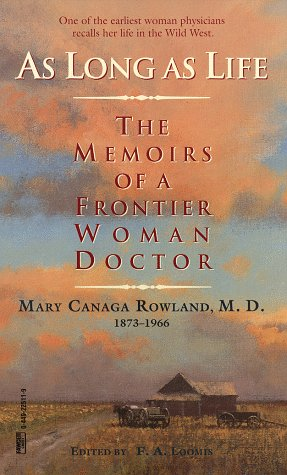 As Long as Life: Rowland, Mary Canaga