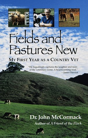 Fields and Pastures New: My First Year: John McCormack
