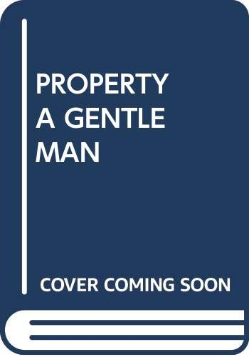 9780449225424: The Property of a Gentleman