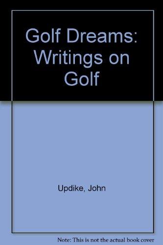 9780449225547: Golf Dreams: Writings on Golf