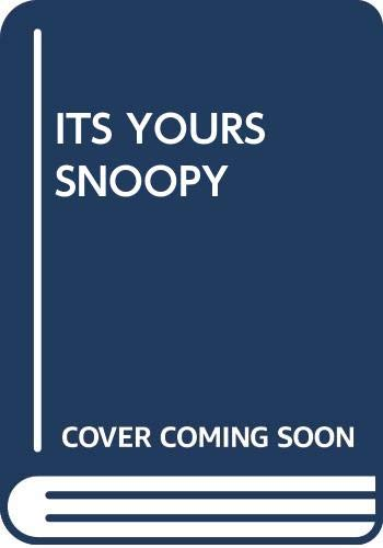 Its Yours Snoopy (0449225968) by Charles M. Schulz
