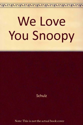 9780449226063: We Love You Snoopy