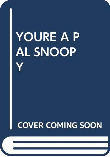 Youre a Pal Snoopy (9780449226094) by Charles M. Schulz