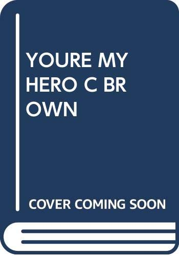 YOURE MY HERO C BROWN (9780449226148) by Charles M. Schulz