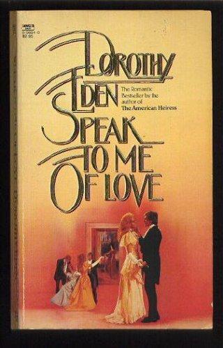 9780449227350: Speak to Me of Love