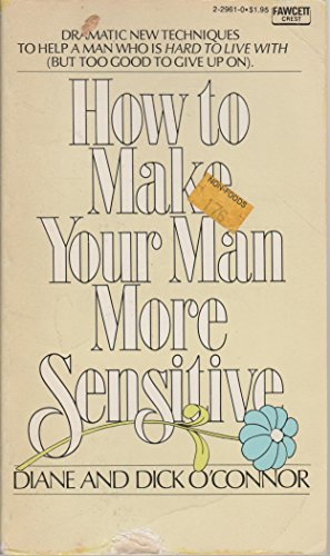 How to Make Your Man More Sensitive: Diane O'Connor; Dick