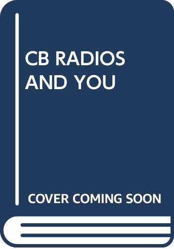9780449229729: CB RADIOS AND YOU (A Fawcett Crest book)
