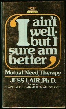 I Aint Well But I Sure Am: JESS Lair, Ph.D.
