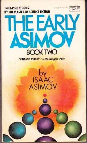 The Early Asimov, Book 2: Isaac Asimov