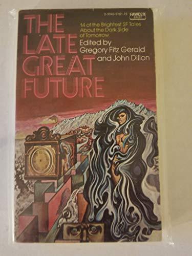 The Late Great Future: Gregory; Dillon, John